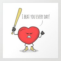 I Beat You Every Day Art Print