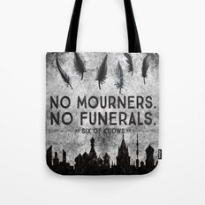 Six Of Crows - No Mourne… Tote Bag