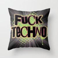 Fuck Techno!  Throw Pillow