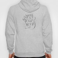 Sing Your Song Hoody