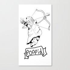 Get Poopid Canvas Print
