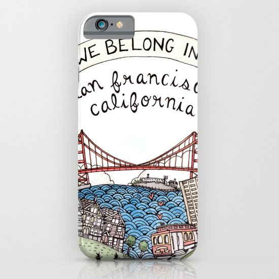 We Belong in San Francisco iPhone & iPod Case