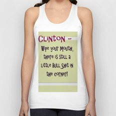 Clinton - Wipe your mouth, there is still a little bs in the corner Unisex Tank Top