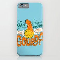 A Minute for the Gourd iPhone 6s Slim Case