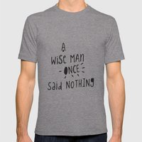 A Wise Man Once Said Not… Mens Fitted Tee Tri-Grey SMALL