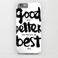 GOOD BETTER BEST iPhone 6 Slim Case