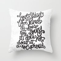 LOVE IS PATIENT... Throw Pillow