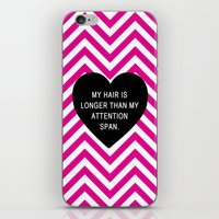 My hair is longer than my attention span. iPhone & iPod Skin