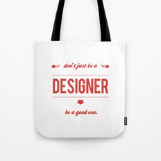 Don't just be a designer. Tote Bag