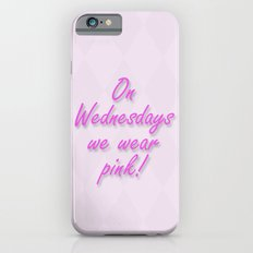 On Wednesdays We Wear Pink Slim Case iPhone 6s