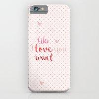 Like, Love, Want iPhone 6 Slim Case