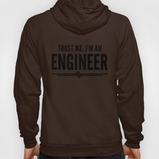 Trust Me Engineer Quote Hoody