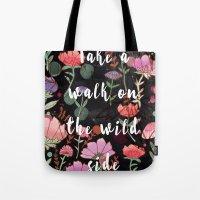 Take A Walk On The Wild … Tote Bag
