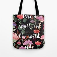 Take A Walk On The Wild Side Tote Bag