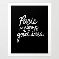 Paris Is Always a Good Idea v2 Art Print