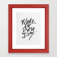 Make Art Every Day Framed Art Print