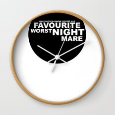 favourite worst nightmare Wall Clock