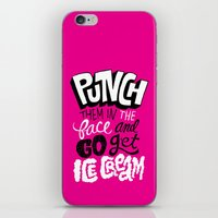 Punch Them In The Face And Go Get Ice Cream iPhone & iPod Skin