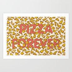 Pizza Forever Art Print