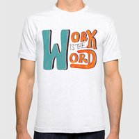 Work is the Word Mens Fitted Tee Ash Grey SMALL