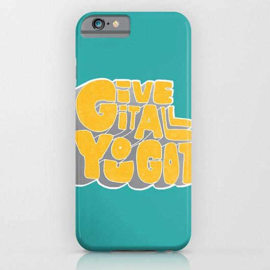 Give it All You Got iPhone & iPod Case