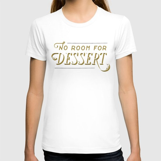 No Room For Dessert T-shirt