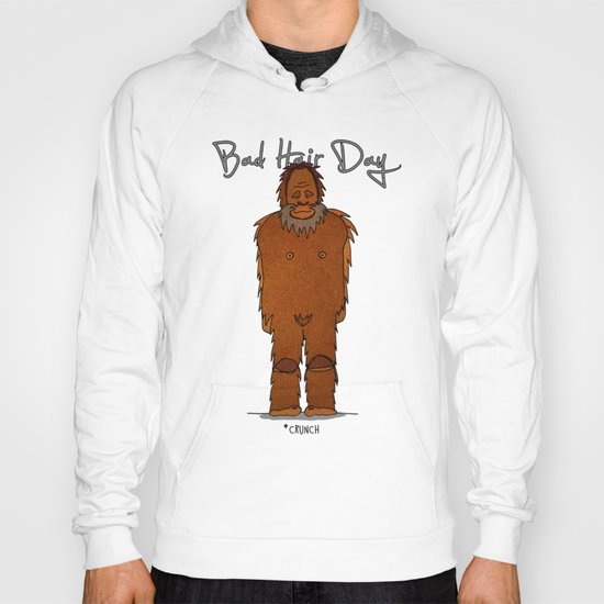 bad hair day no:4 / Bigfoot Hoody