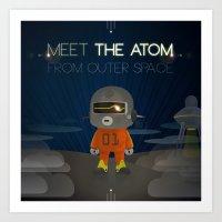 Meet The Atom Art Print