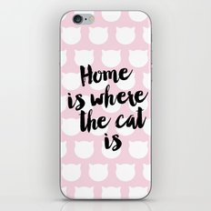 Home Is Where The Cat Is iPhone & iPod Skin