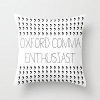 Oxford comma Enthusiast, Grammar Love, Writing, Writer Throw Pillow