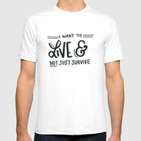 I Want To Live Mens Fitted Tee White SMALL