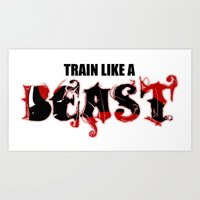 Train Like A Beast Art Print