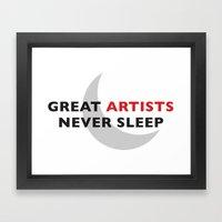 Great Artists Never Sleep Framed Art Print