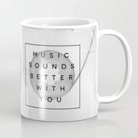 Music Sounds Better With… Mug