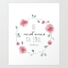 He Restores My Soul. Psalm 23:3, bible verse, watercolor flowers, pink, red, green Art Print