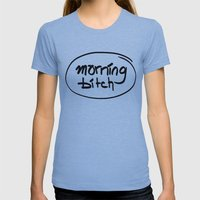 morning bitch Womens Fitted Tee Athletic Blue SMALL