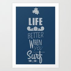 Surf a Better Life Art Print