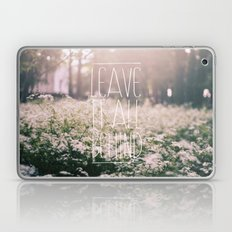 LEAVE IT ALL BEHIND_ Laptop & iPad Skin