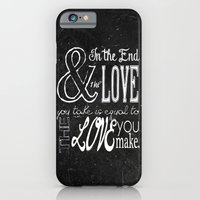 iPhone & iPod Case featuring & In the end, the love you take; Lyric Quote. by Michaela Palmer