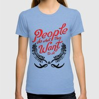 People Do What They Want to Do Womens Fitted Tee Tri-Blue SMALL