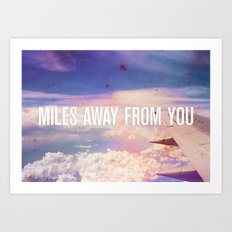 Miles Away From You Art Print