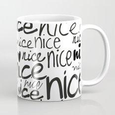 nice nice nice Mug