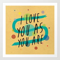 As You Are Art Print