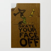 Skate Your Face Off. Canvas Print