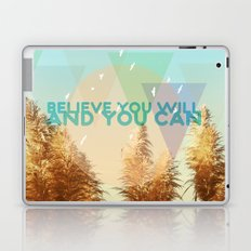 BELIEVE YOU WILL AND YOU CAN Laptop & iPad Skin