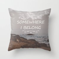 Somewhere I Belong Throw Pillow