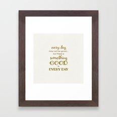 Every day- on white Framed Art Print