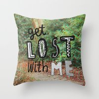 Get Lost With Me  Throw Pillow