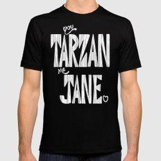 YOU TARZAN ME JANE. Black Mens Fitted Tee SMALL