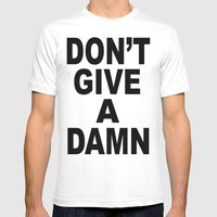 Don't Give A Damn Mens Fitted Tee White SMALL